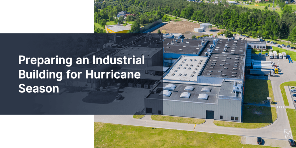 Preparing an Industrial Building for Hurricane Season